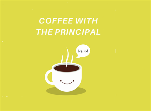 Coffee with the Principal - coffee cup with speech bubble saying Hello!